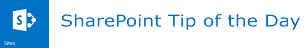 SharePoint Tip of the Day